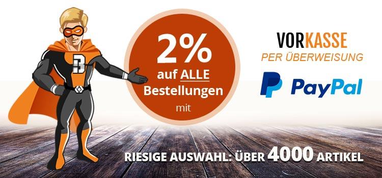 Auf die Zahlungsart Vorkasse o. PayPal erhalten Sie 2% Rabatt auf die gesamte Bestellung.
